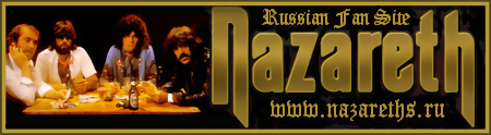 Nazareth. Rusian Fan Site. Biographies, Diskographies, Photos, Video, Tour Dates.